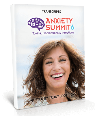 Anxiety Summit 6 – Toxins, Meds & Infections - Transcripts